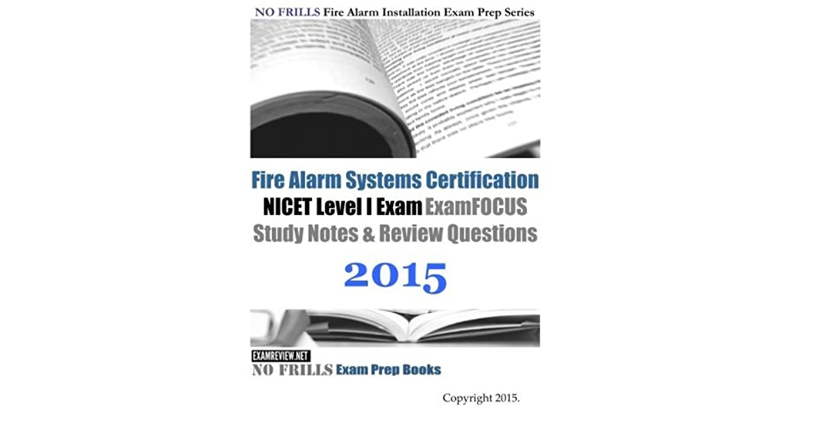 Fire Alarm Systems Certification Nicet Level I Exam Review Questions And Answers 2015 By Examreview