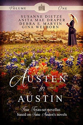 Austen in Austin, Volume 1: Four Texas-Set Novellas Based on Jane Austen's Novels