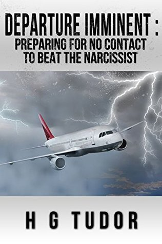 Departure Imminent: Preparing For No Contact to Beat the Narcissist