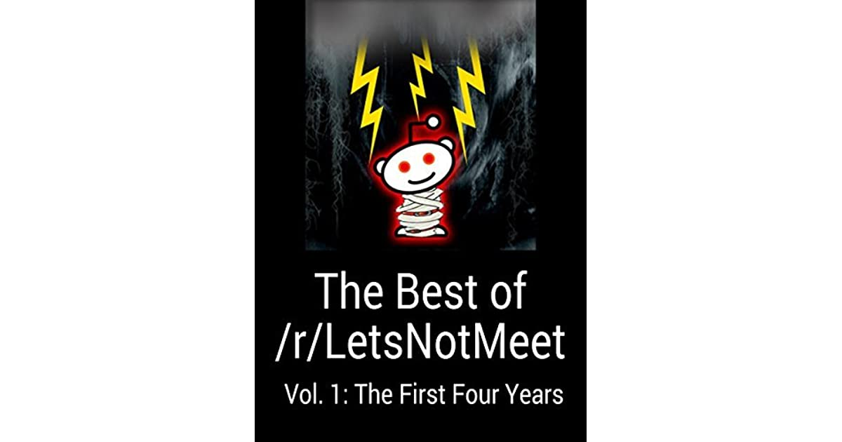 The Best Of R Letsnotmeet Vol 1 The First Four Years By U Lectra I hope you guys still enjoy! the best of r letsnotmeet vol 1 the