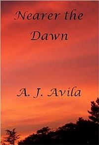 Nearer the Dawn