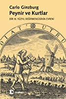 Peynir ve Kurtlar: Bir 16. Yüzyıl Değirmencisinin Evreni