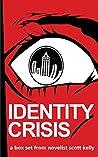 Identity Crisis Box Set