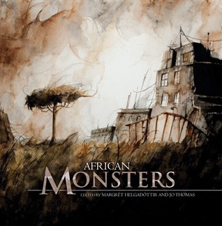 African Monsters (Fox Spirit Books of Monsters, #2)