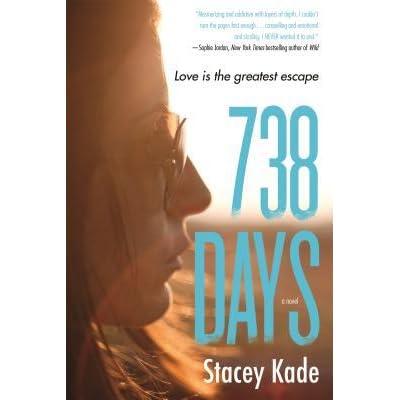 738 Days 738 Days 1 By Stacey Kade