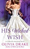 His Wicked Wish (Cinderella Sisterhood, #5)