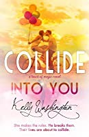 Collide Into You: A Romantic Body Swap Love Story