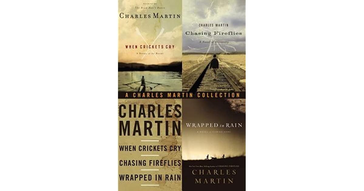 A charles martin collection when crickets cry chasing fireflies a charles martin collection when crickets cry chasing fireflies and wrapped in rain by charles martin fandeluxe Document