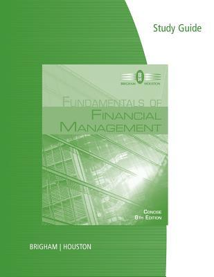 Fundamentals of Financial Management, Concise 8th edition