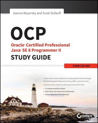 OCP Oracle Certified Professional Java SE 8 Programmer II Study Guide Exam 1Z0-809