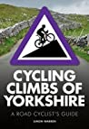 Cycling Climbs of Yorkshire: A Road Cyclists's Guide