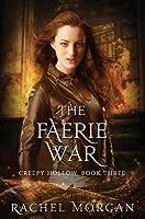 The Faerie War (Creepy Hollow, #3)