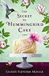 The Secret to Hummingbird Cake by Celeste Fletcher McHale