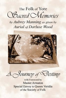 Sacred Memories: A Journey of Destiny