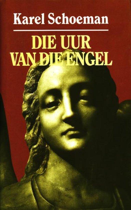 Die uur van die engel (Stemme, #3) Karel Schoeman
