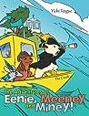 The Adventures of Eenie, Meeney, and Miney!