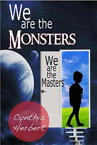 We are the MONSTERS: We are the MASTERS