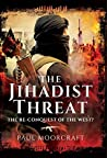 The Jihadist Threat : The Re-conquest of the west?