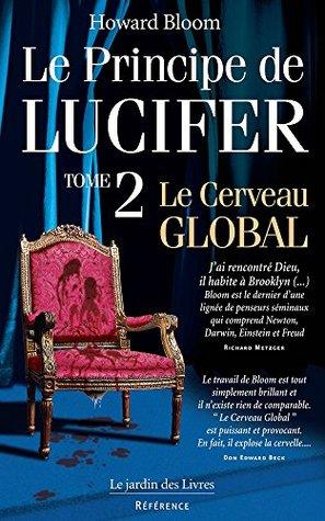 Principe de Lucifer Tome 2: Le Cerveau GLOBAL by Howard Bloom