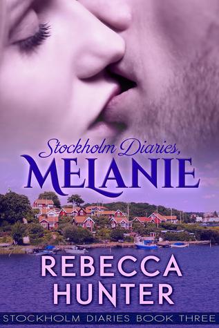Stockholm Diaries, Melanie by Rebecca  Hunter