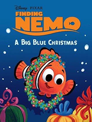 Finding Nemo: A Big Blue Christmas (Disney Short Story eBook)