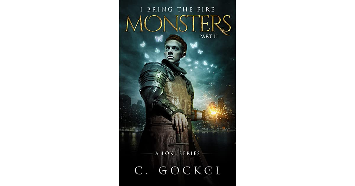 Monsters (I Bring the Fire, #2) by C  Gockel