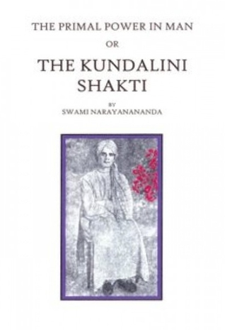 The Primal Power In Man: Or, The Kundalini Shakti