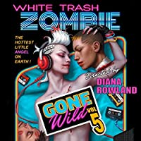 White Trash Zombie Gone Wild (White Trash Zombie #5)