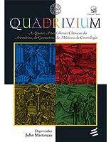 Quadrivium: As quatro artes liberais clássicas da aritmética, da geometria, da música e da cosmologia