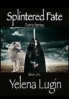 Splintered Fate (Aorra, #1)