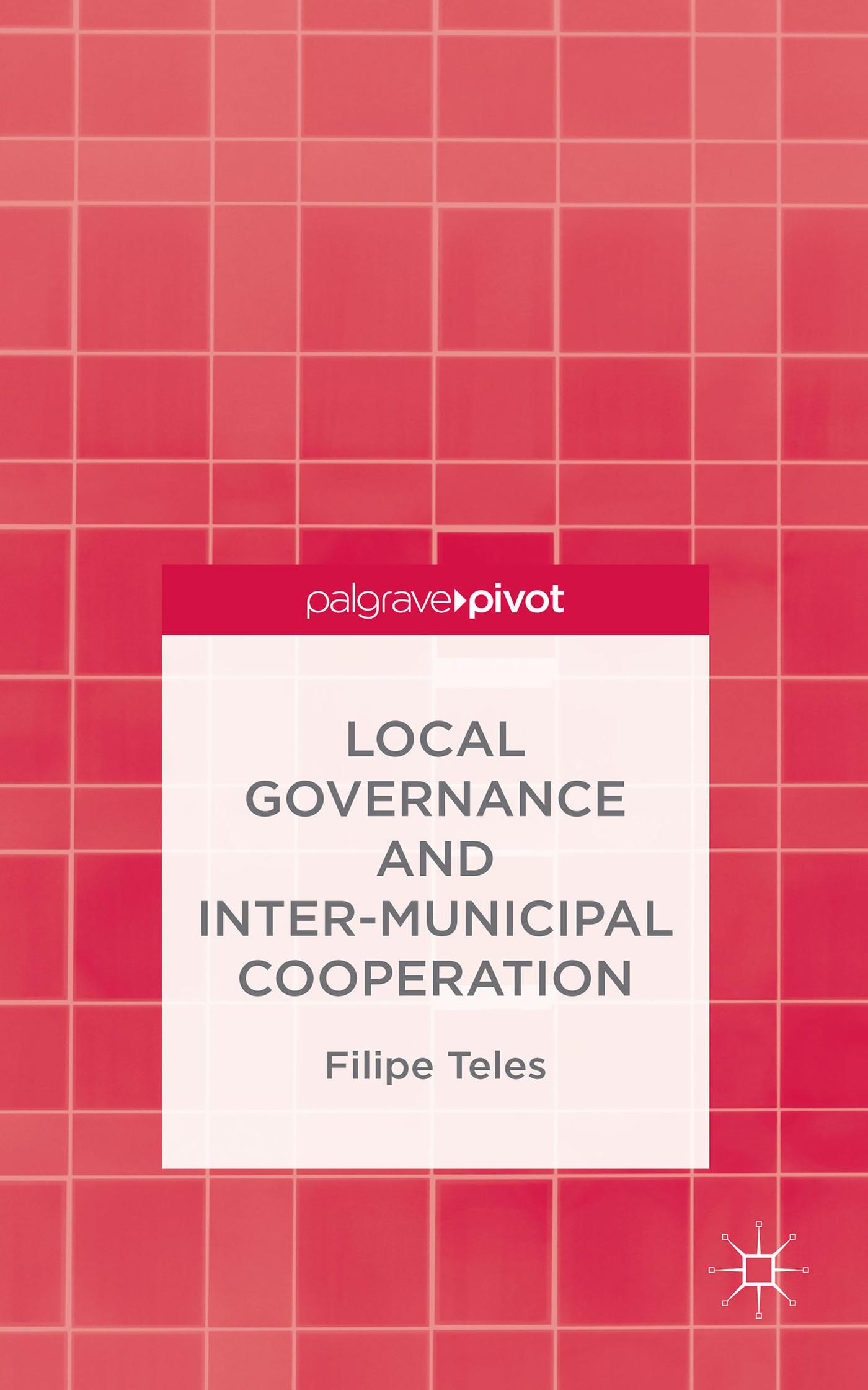 Local Governance and Inter-municipal Cooperation Filipe Teles