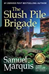 The Slush Pile Brigade by Samuel Marquis