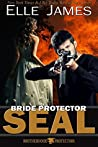 Bride Protector SEAL (Brotherhood Protectors, #2)