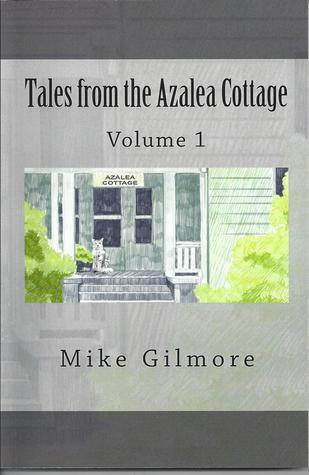 Tales From The Azalea Cottage, Vol. 1