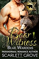 Bear Witness (Bear Wardens, #1)