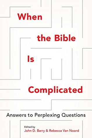 When the Bible is Complicated by John D.  Barry