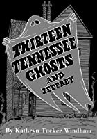Thirteen Tennessee Ghosts and Jeffrey