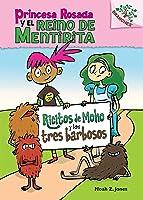Ricitos de Moho y los tres barbosos (Princesa Rosada y el Reino de Mentirita #1)