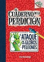 El ataque de los globos peleones (El Cuaderno de la perdición #1)