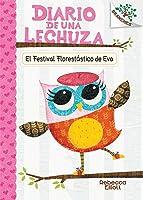 El Festival Florestástico de Eva (El Diario de una Lechuza #1)