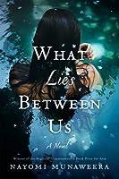 What Lies Between Us