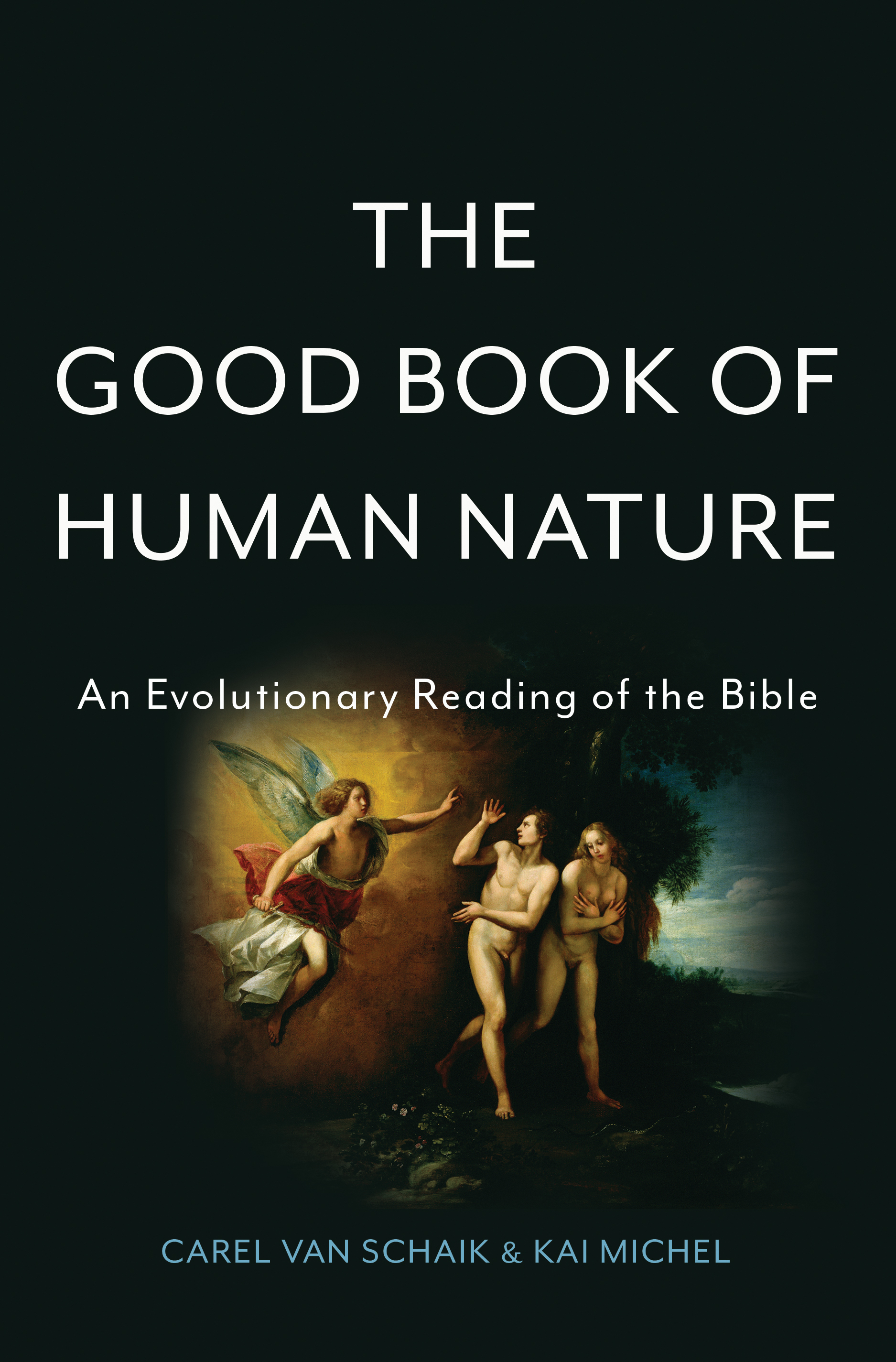 The Good Book of Human Nature An Evolutionary Reading of the Bible
