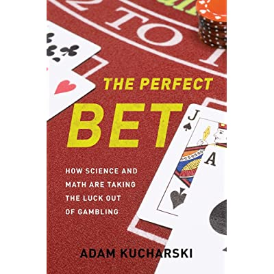 The Perfect Bet: How Science and Math Are Taking the Luck