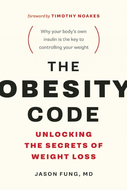 The Obesity Code  Unlocking the - Jason Fung