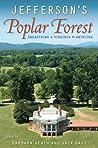 Jefferson's Poplar Forest by Barbara J. Heath