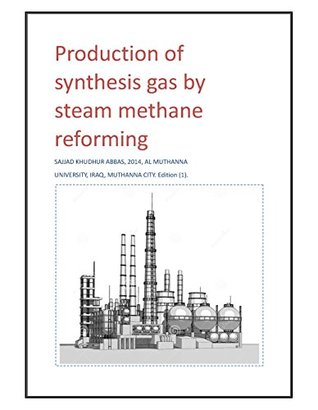 Production of synthesis gas by steam methane reforming: steam methane reforming