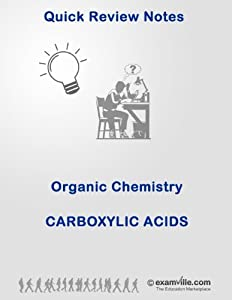 Organic Chemistry Review: Carboxylic Acids (Quick Review Notes)