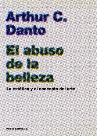 El abuso de la belleza: La estética y el concepto del arte