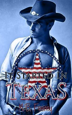 It Started in Texas by M.B. Feeney