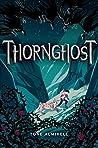 Thornghost (The Twistrose Key, #2)